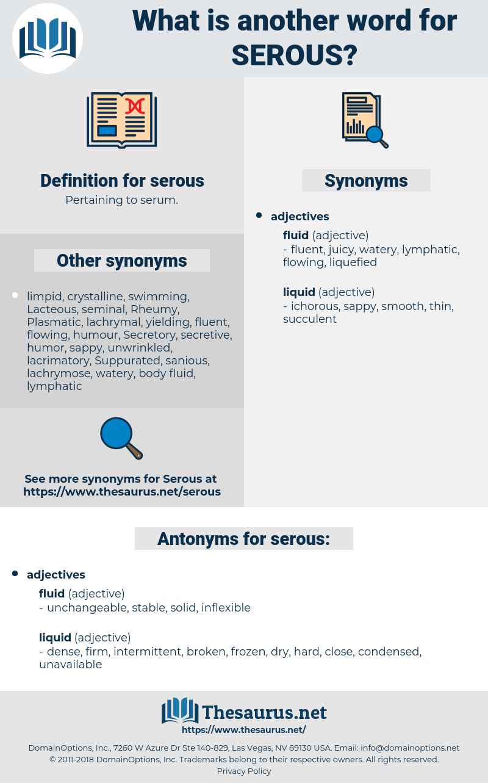 serous, synonym serous, another word for serous, words like serous, thesaurus serous