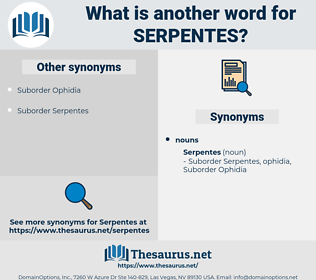 serpentes, synonym serpentes, another word for serpentes, words like serpentes, thesaurus serpentes
