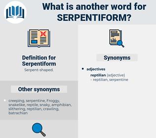 Serpentiform, synonym Serpentiform, another word for Serpentiform, words like Serpentiform, thesaurus Serpentiform