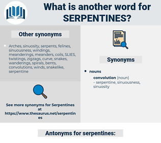 serpentines, synonym serpentines, another word for serpentines, words like serpentines, thesaurus serpentines