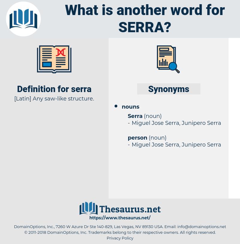 serra, synonym serra, another word for serra, words like serra, thesaurus serra
