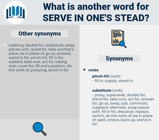 serve in one's stead, synonym serve in one's stead, another word for serve in one's stead, words like serve in one's stead, thesaurus serve in one's stead