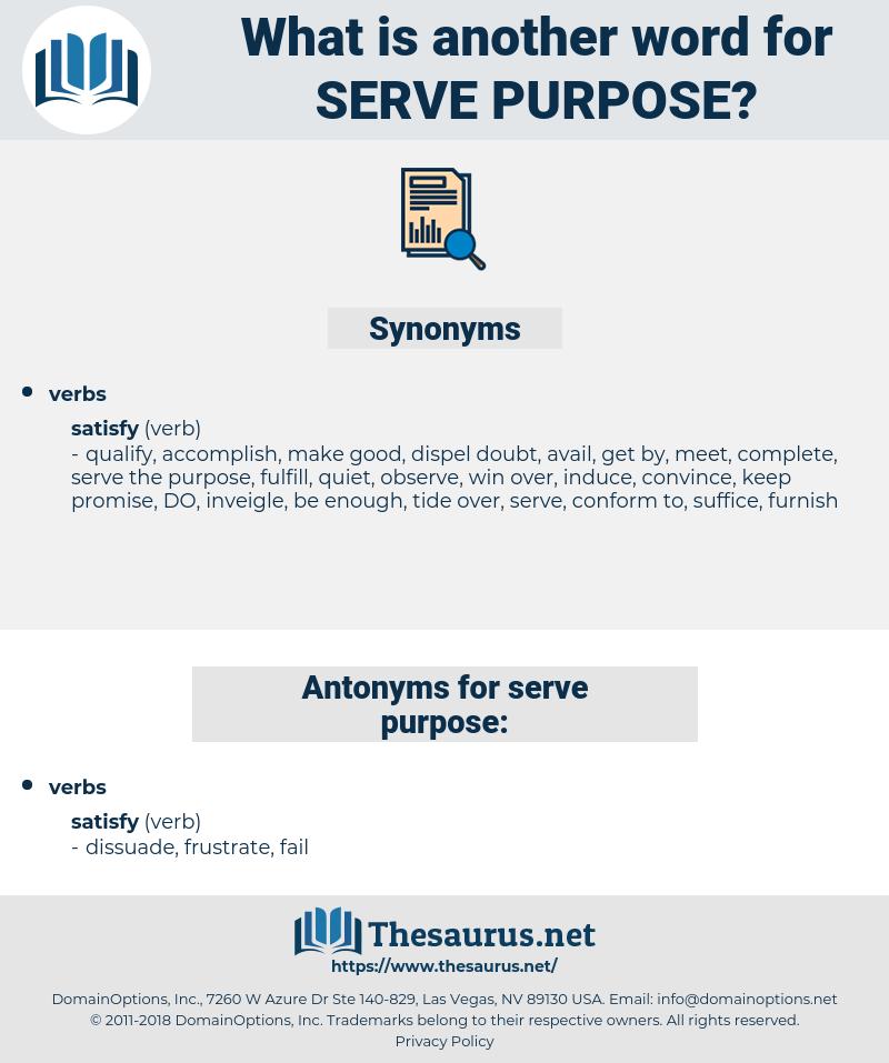 serve purpose, synonym serve purpose, another word for serve purpose, words like serve purpose, thesaurus serve purpose