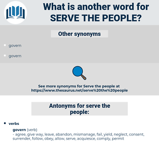serve the people, synonym serve the people, another word for serve the people, words like serve the people, thesaurus serve the people