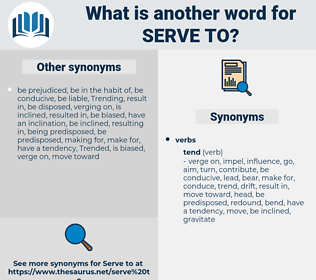 serve to, synonym serve to, another word for serve to, words like serve to, thesaurus serve to
