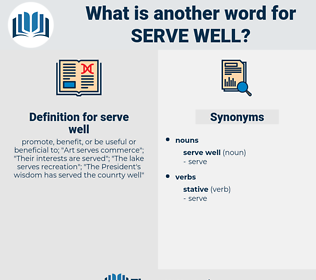 serve well, synonym serve well, another word for serve well, words like serve well, thesaurus serve well
