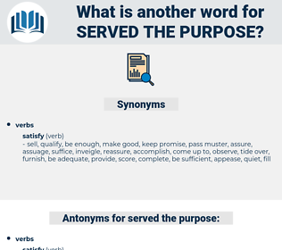 served the purpose, synonym served the purpose, another word for served the purpose, words like served the purpose, thesaurus served the purpose