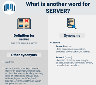 server, synonym server, another word for server, words like server, thesaurus server