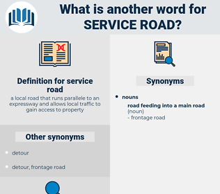 service road, synonym service road, another word for service road, words like service road, thesaurus service road