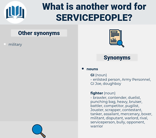 servicepeople, synonym servicepeople, another word for servicepeople, words like servicepeople, thesaurus servicepeople