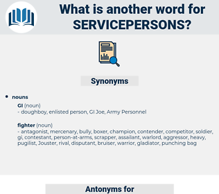 servicepersons, synonym servicepersons, another word for servicepersons, words like servicepersons, thesaurus servicepersons