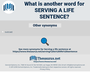 serving a life sentence, synonym serving a life sentence, another word for serving a life sentence, words like serving a life sentence, thesaurus serving a life sentence