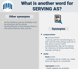 serving as, synonym serving as, another word for serving as, words like serving as, thesaurus serving as