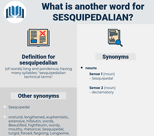 sesquipedalian, synonym sesquipedalian, another word for sesquipedalian, words like sesquipedalian, thesaurus sesquipedalian