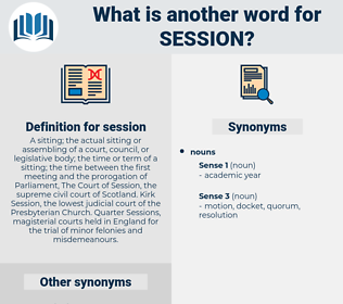 session, synonym session, another word for session, words like session, thesaurus session