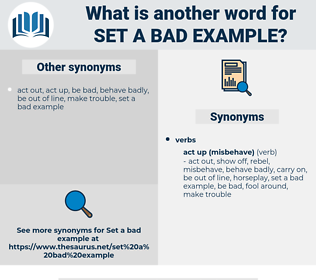 set a bad example, synonym set a bad example, another word for set a bad example, words like set a bad example, thesaurus set a bad example