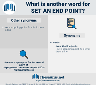 set an end point, synonym set an end point, another word for set an end point, words like set an end point, thesaurus set an end point
