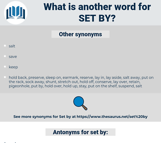set by, synonym set by, another word for set by, words like set by, thesaurus set by