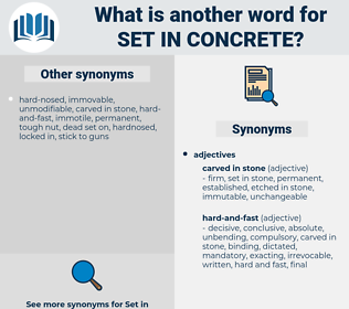 set in concrete, synonym set in concrete, another word for set in concrete, words like set in concrete, thesaurus set in concrete