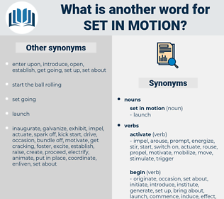 set in motion, synonym set in motion, another word for set in motion, words like set in motion, thesaurus set in motion