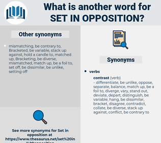 set in opposition, synonym set in opposition, another word for set in opposition, words like set in opposition, thesaurus set in opposition