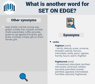 set on edge, synonym set on edge, another word for set on edge, words like set on edge, thesaurus set on edge