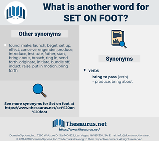 set on foot, synonym set on foot, another word for set on foot, words like set on foot, thesaurus set on foot