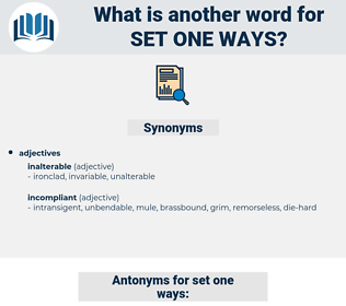 set one ways, synonym set one ways, another word for set one ways, words like set one ways, thesaurus set one ways