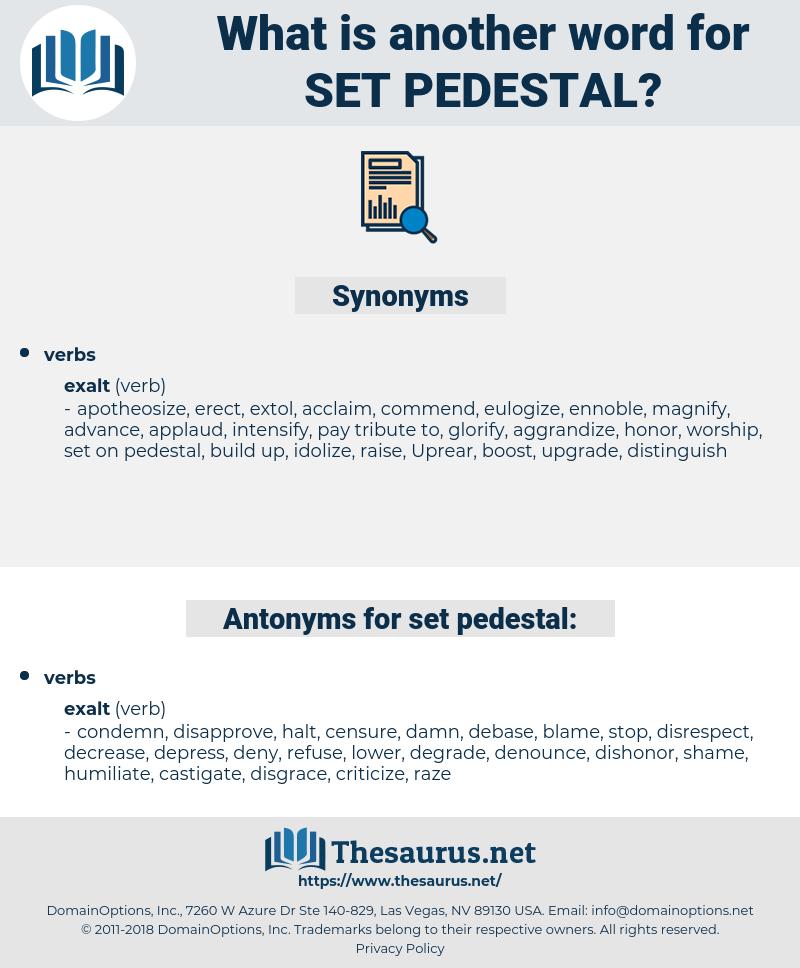 set pedestal, synonym set pedestal, another word for set pedestal, words like set pedestal, thesaurus set pedestal