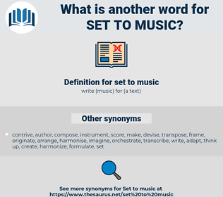 set to music, synonym set to music, another word for set to music, words like set to music, thesaurus set to music