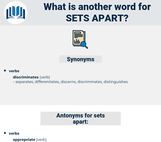 sets apart, synonym sets apart, another word for sets apart, words like sets apart, thesaurus sets apart