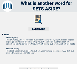 sets aside, synonym sets aside, another word for sets aside, words like sets aside, thesaurus sets aside