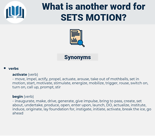 sets motion, synonym sets motion, another word for sets motion, words like sets motion, thesaurus sets motion