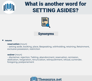 setting asides, synonym setting asides, another word for setting asides, words like setting asides, thesaurus setting asides