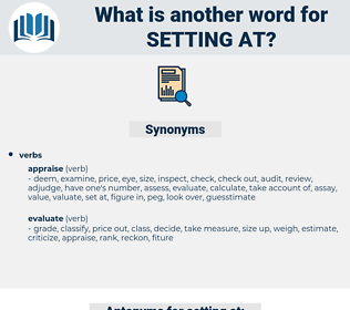 setting at, synonym setting at, another word for setting at, words like setting at, thesaurus setting at