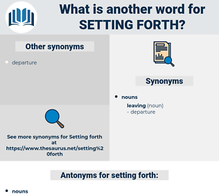 setting forth, synonym setting forth, another word for setting forth, words like setting forth, thesaurus setting forth