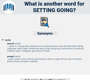 setting going, synonym setting going, another word for setting going, words like setting going, thesaurus setting going