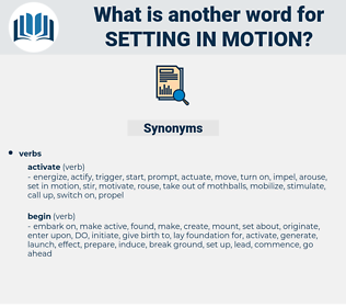 setting in motion, synonym setting in motion, another word for setting in motion, words like setting in motion, thesaurus setting in motion