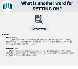 setting on, synonym setting on, another word for setting on, words like setting on, thesaurus setting on