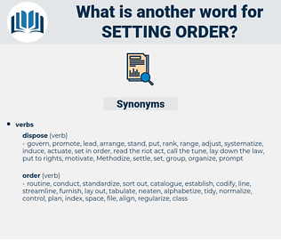 setting order, synonym setting order, another word for setting order, words like setting order, thesaurus setting order