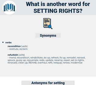 setting rights, synonym setting rights, another word for setting rights, words like setting rights, thesaurus setting rights