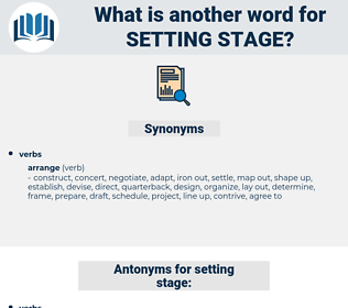 setting stage, synonym setting stage, another word for setting stage, words like setting stage, thesaurus setting stage