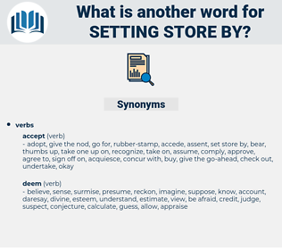setting store by, synonym setting store by, another word for setting store by, words like setting store by, thesaurus setting store by