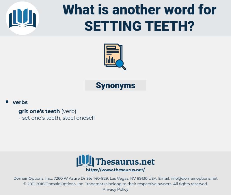 setting teeth, synonym setting teeth, another word for setting teeth, words like setting teeth, thesaurus setting teeth