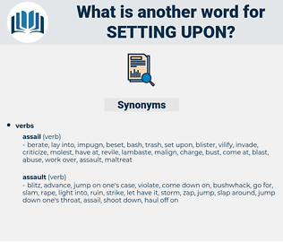 setting upon, synonym setting upon, another word for setting upon, words like setting upon, thesaurus setting upon