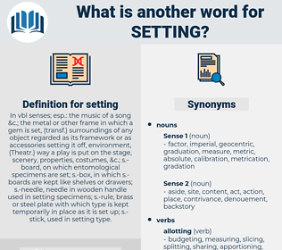 setting, synonym setting, another word for setting, words like setting, thesaurus setting