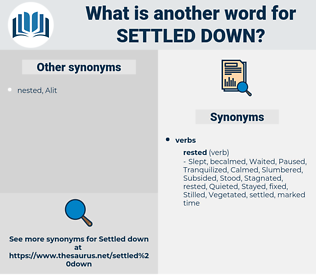 settled down, synonym settled down, another word for settled down, words like settled down, thesaurus settled down