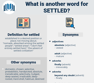 settled, synonym settled, another word for settled, words like settled, thesaurus settled