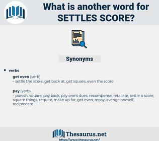settles score, synonym settles score, another word for settles score, words like settles score, thesaurus settles score