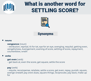settling score, synonym settling score, another word for settling score, words like settling score, thesaurus settling score